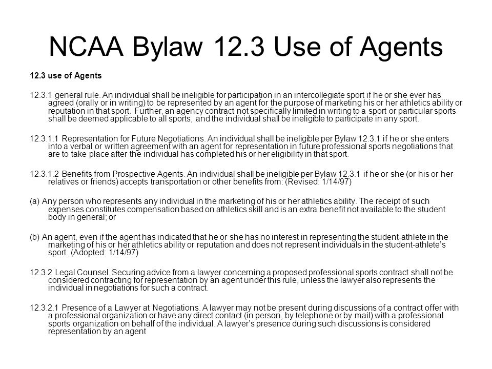 NCAA Bylaw 12.3 Use of Agents 12.3 use of Agents 12.3.1 general rule.