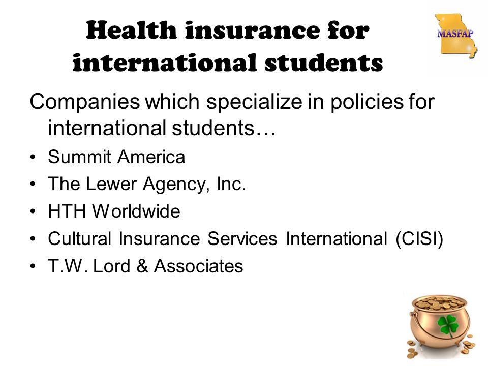 Health insurance for international students Companies which specialize in policies for international students… Summit America The Lewer Agency, Inc.