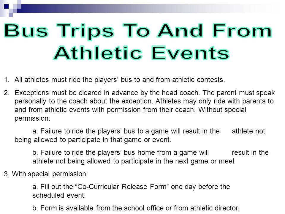 1.All athletes must ride the players' bus to and from athletic contests.