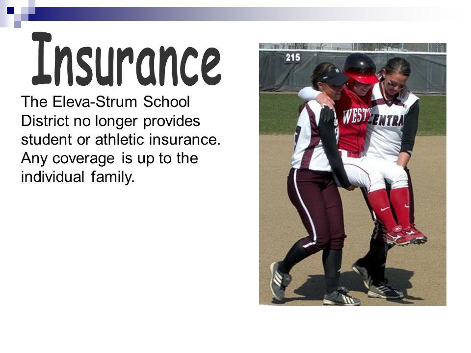 The Eleva-Strum School District no longer provides student or athletic insurance.