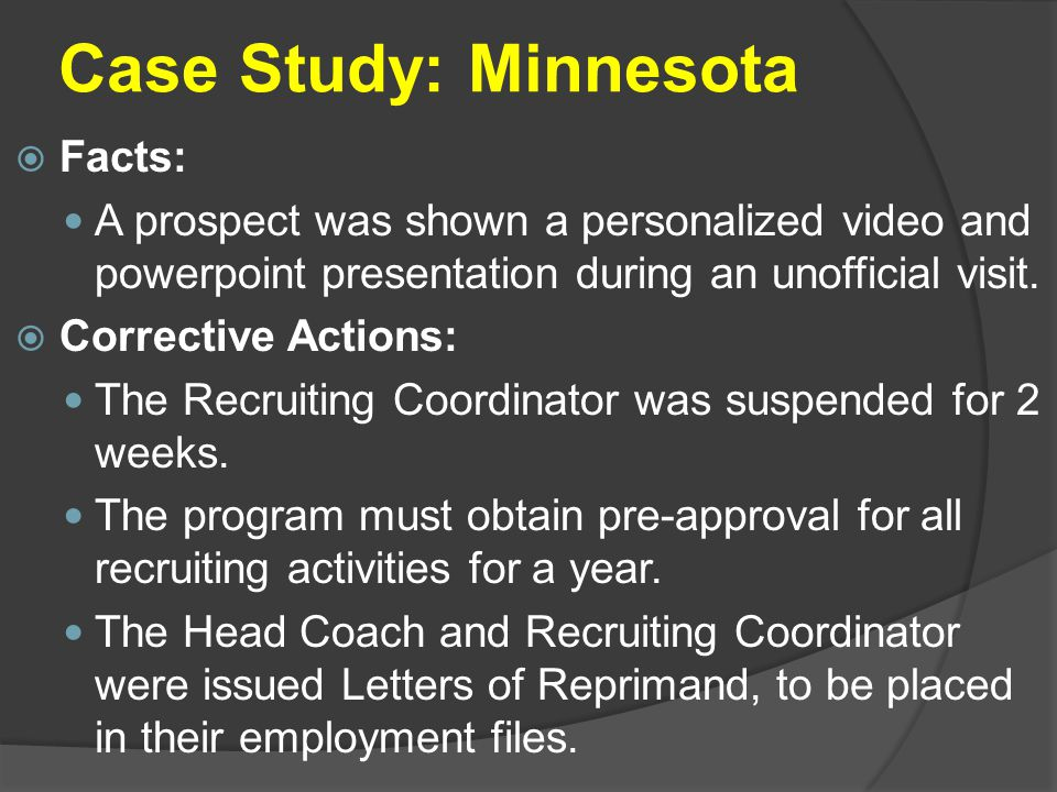 Case Study: Minnesota  Facts: A prospect was shown a personalized video and powerpoint presentation during an unofficial visit.