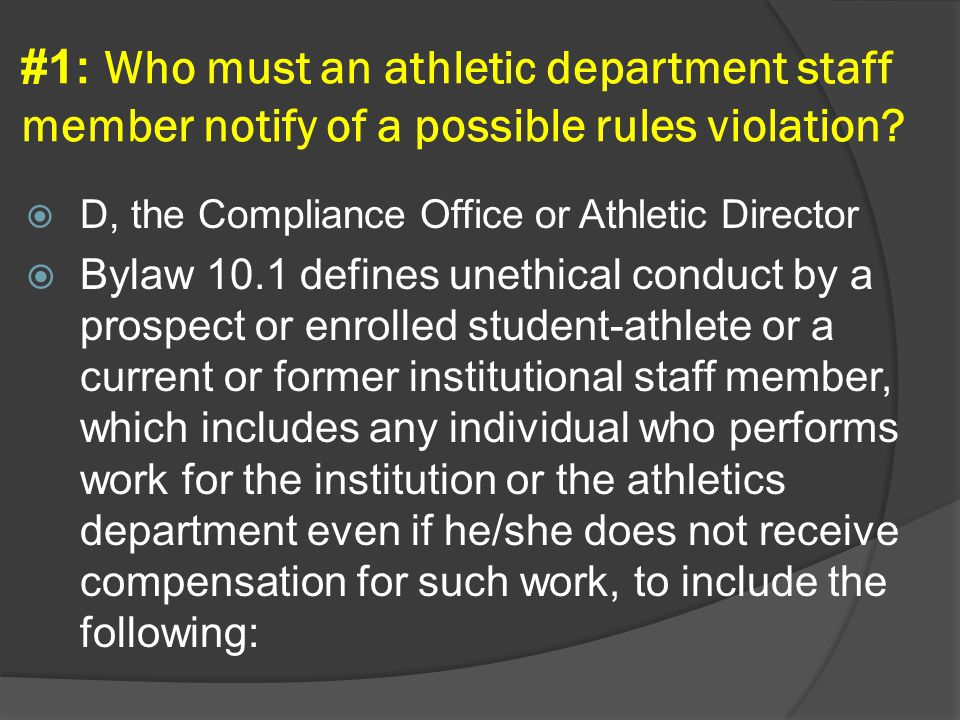 #1: Who must an athletic department staff member notify of a possible rules violation.