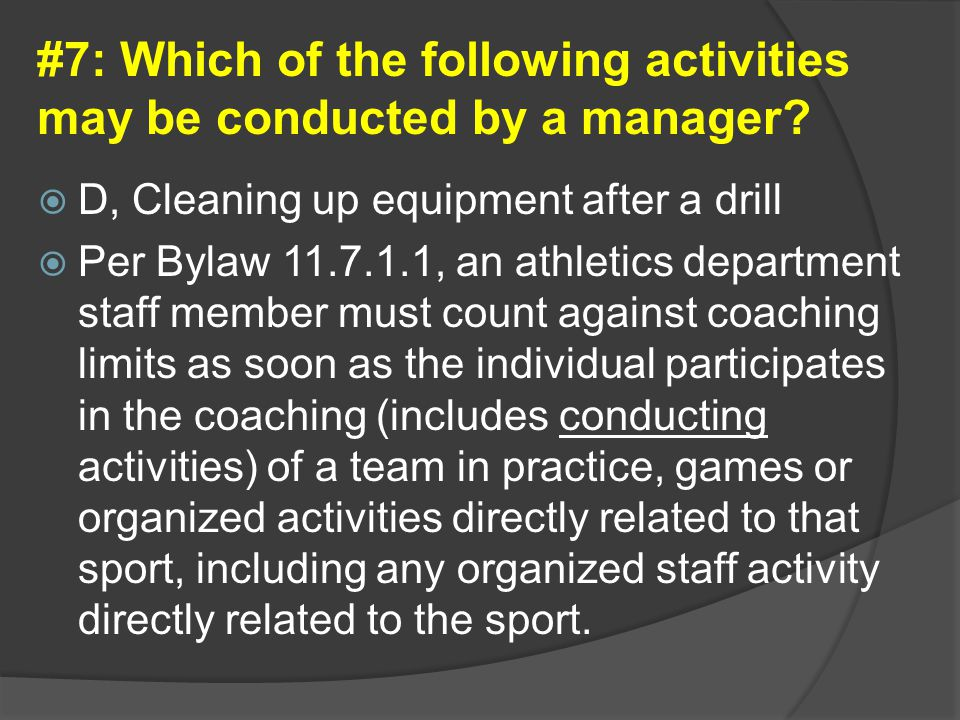 #7: Which of the following activities may be conducted by a manager.
