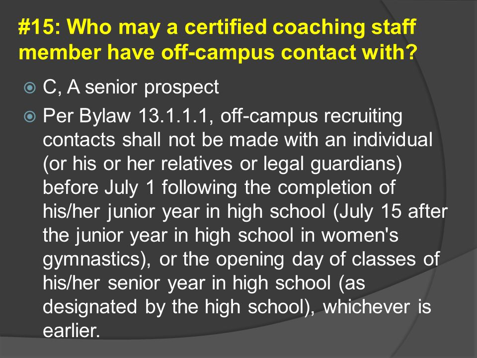 #15: Who may a certified coaching staff member have off-campus contact with.
