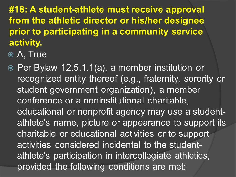 #18: A student-athlete must receive approval from the athletic director or his/her designee prior to participating in a community service activity.