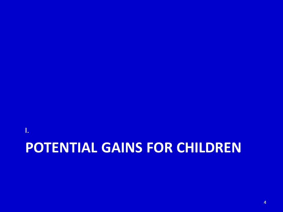 POTENTIAL GAINS FOR CHILDREN I. 4