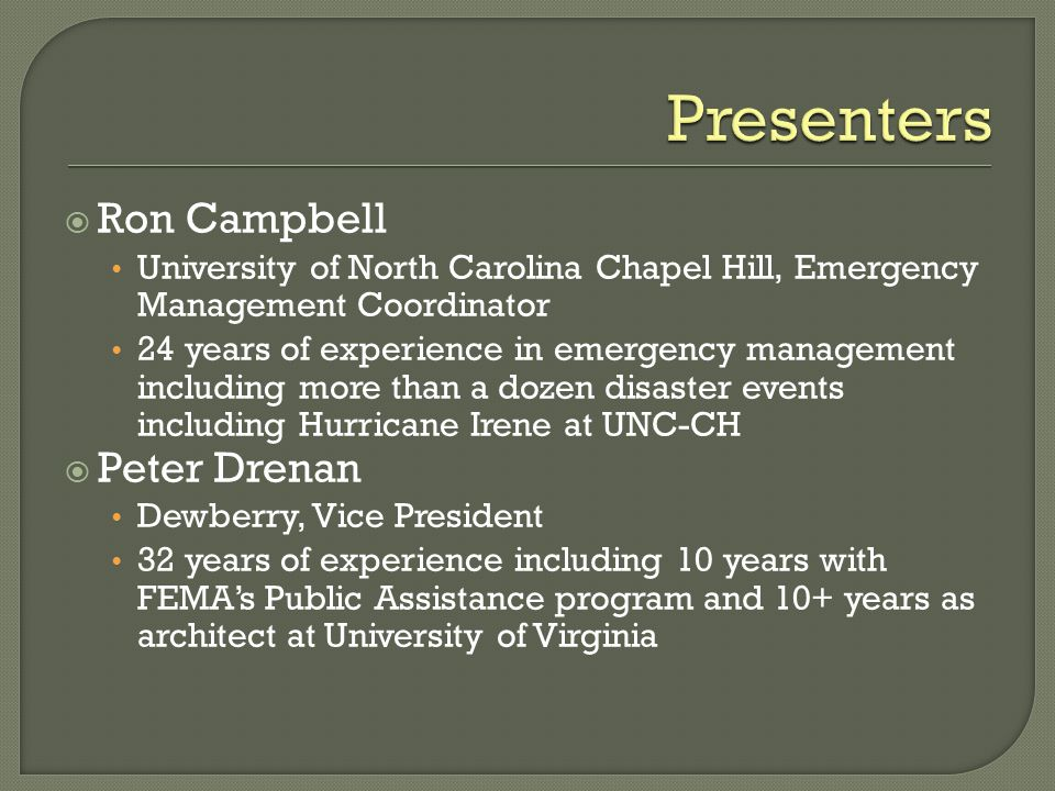  Ron Campbell University of North Carolina Chapel Hill, Emergency Management Coordinator 24 years of experience in emergency management including mor