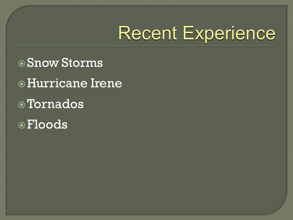  Snow Storms  Hurricane Irene  Tornados  Floods