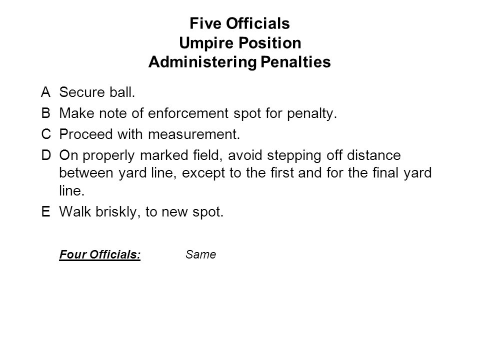 Five Officials Umpire Position Administering Penalties ASecure ball.