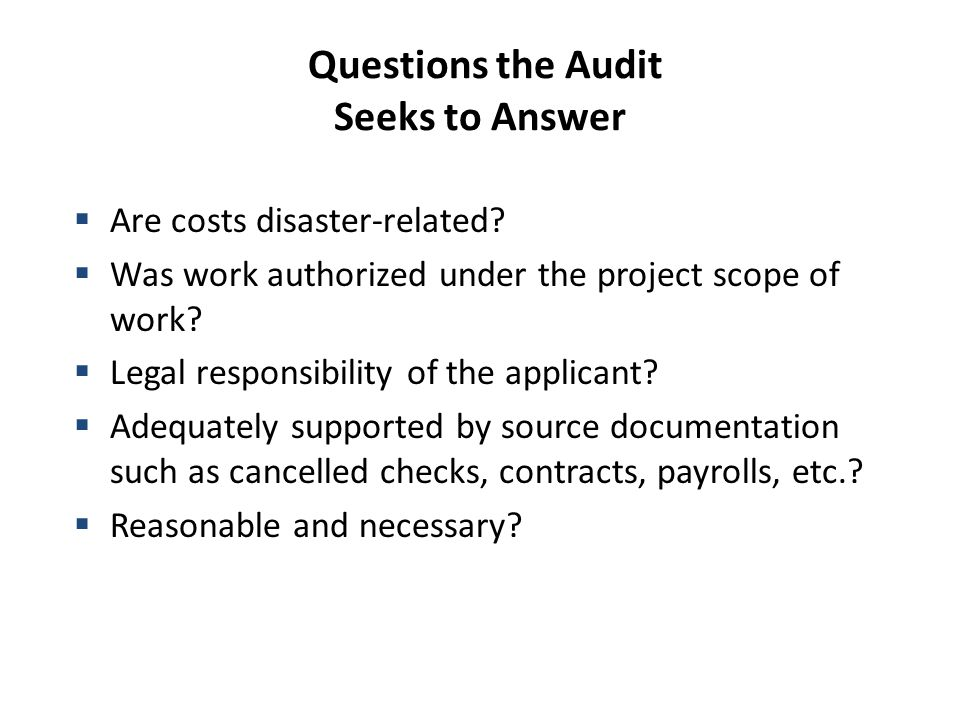 Questions the Audit Seeks to Answer  Are costs disaster-related.