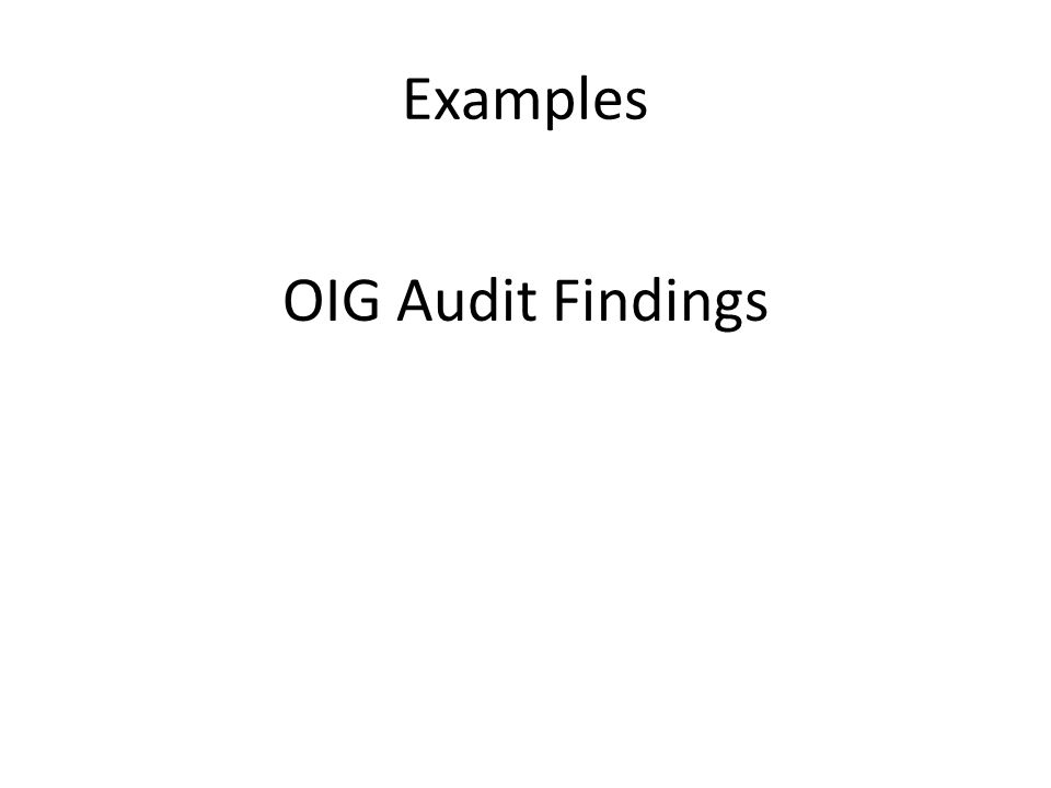 Examples OIG Audit Findings