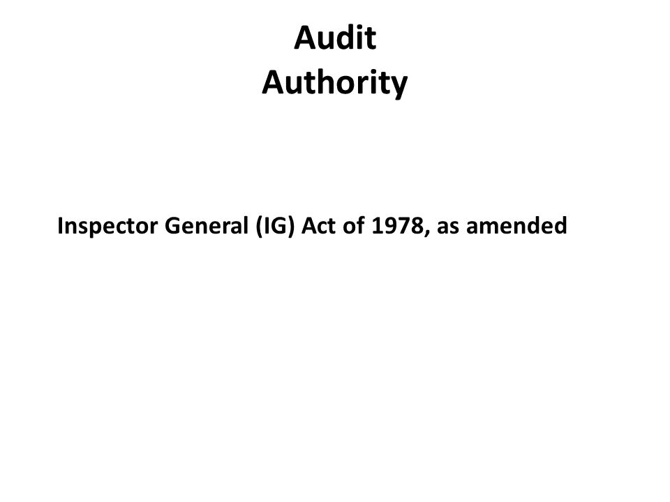 Audit Authority Inspector General (IG) Act of 1978, as amended