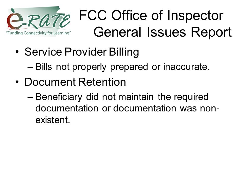 FCC Office of Inspector General Issues Report Service Provider Billing –Bills not properly prepared or inaccurate.