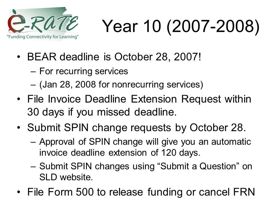 Year 10 (2007-2008) BEAR deadline is October 28, 2007.