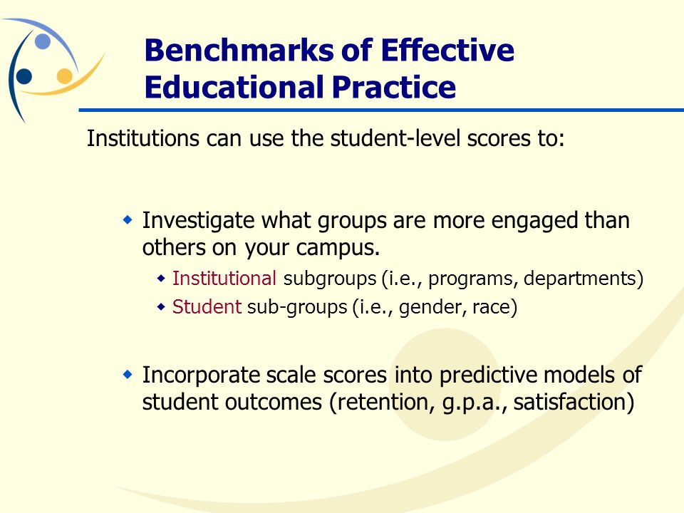 Institutions can use the student-level scores to:  Investigate what groups are more engaged than others on your campus.