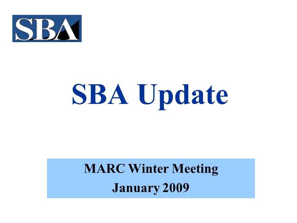 SBA Update MARC Winter Meeting January 2009