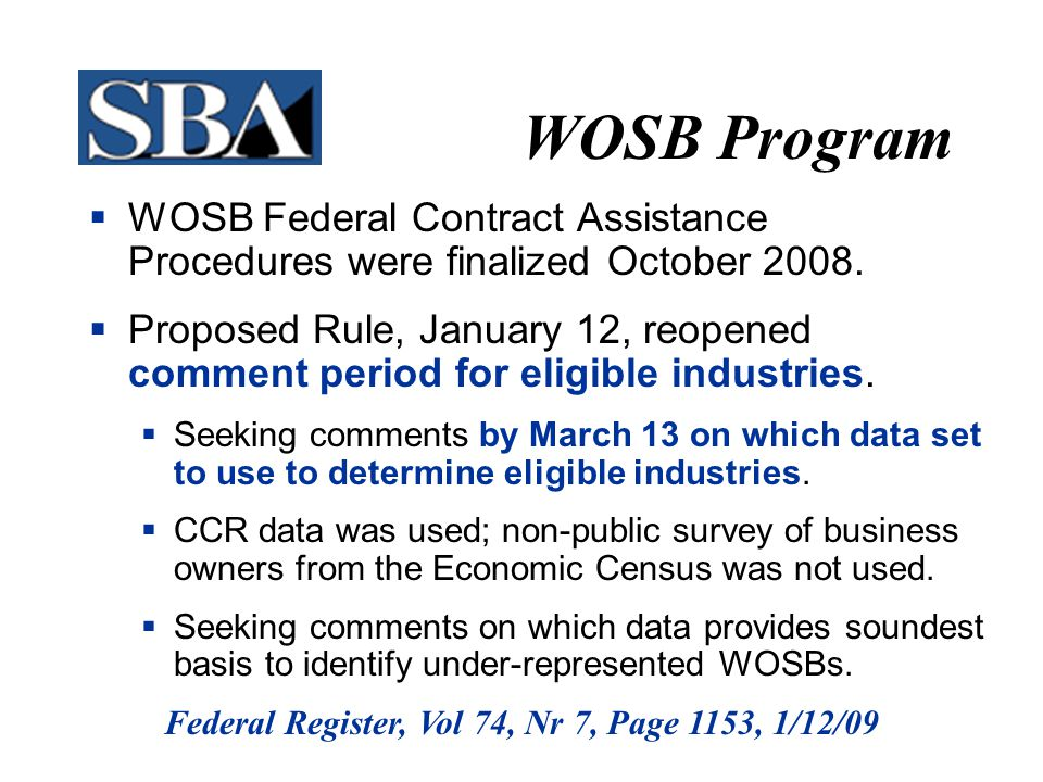 WOSB Program  WOSB Federal Contract Assistance Procedures were finalized October 2008.