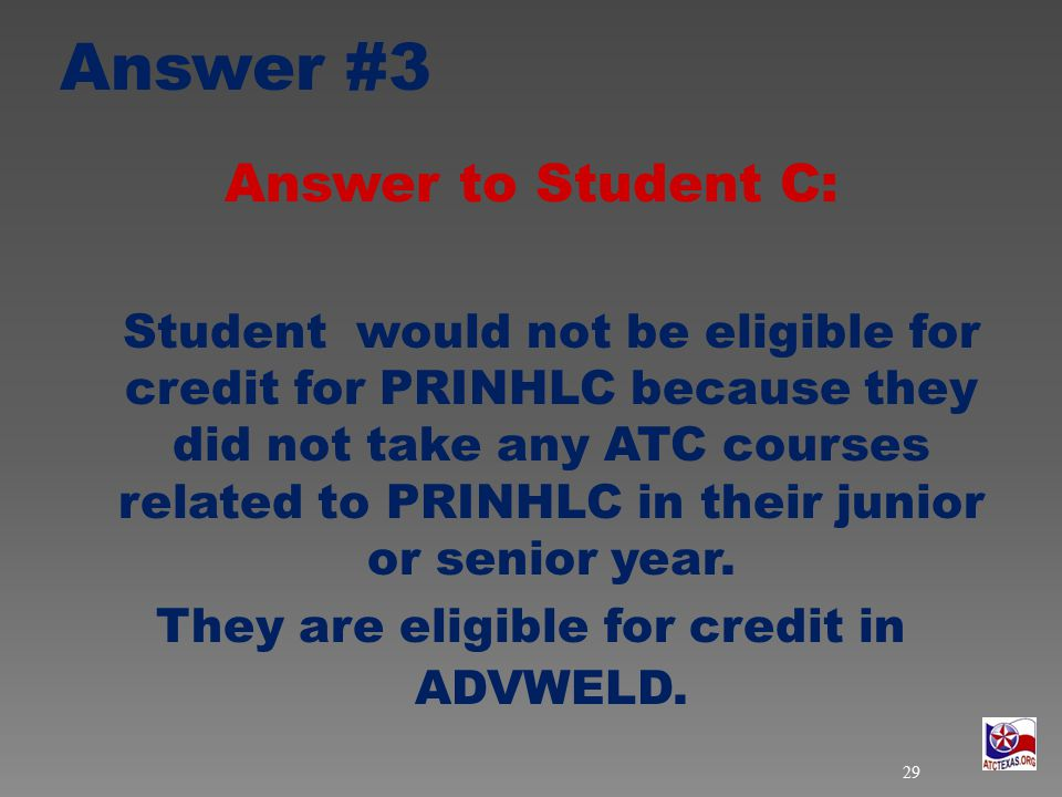 Answer to Student C: Student would not be eligible for credit for PRINHLC because they did not take any ATC courses related to PRINHLC in their junior or senior year.