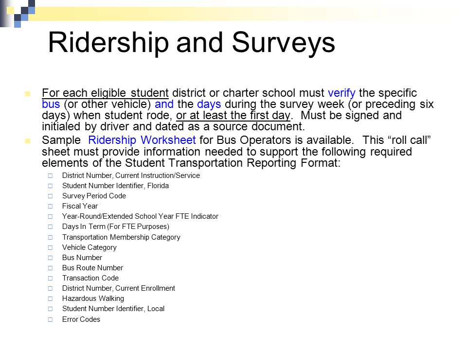 Ridership and Surveys For each eligible student district or charter school must verify the specific bus (or other vehicle) and the days during the sur