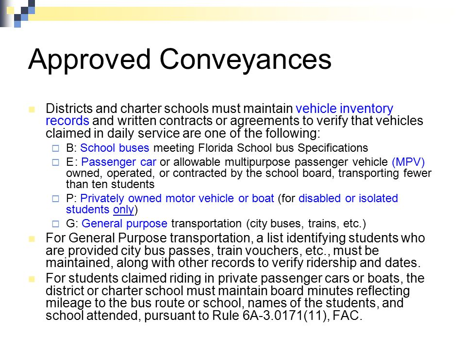 Approved Conveyances Districts and charter schools must maintain vehicle inventory records and written contracts or agreements to verify that vehicles