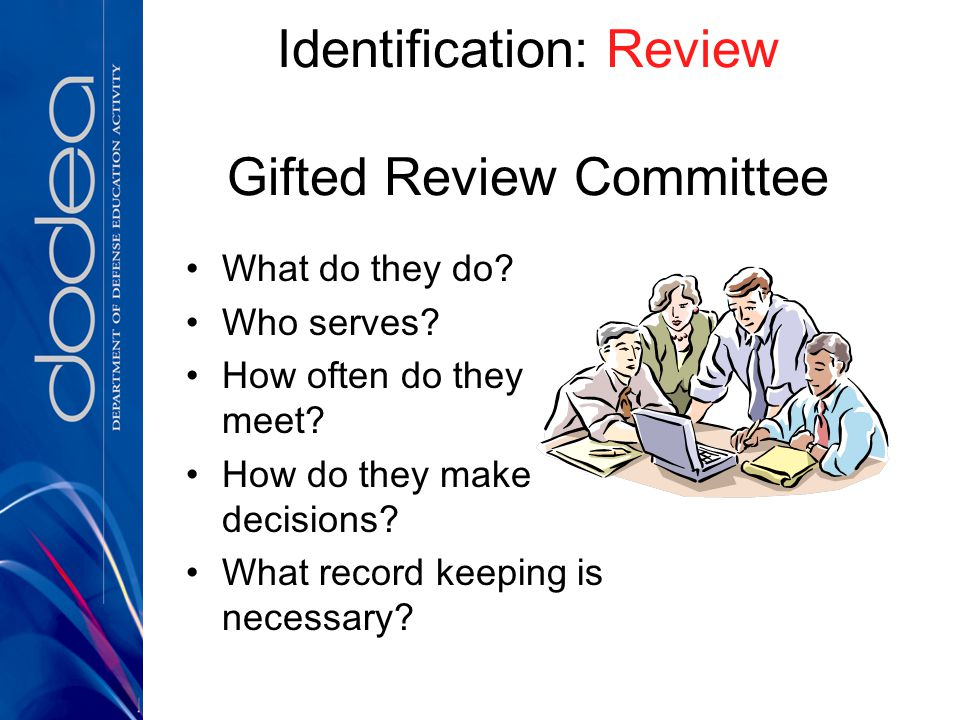 Identification: Review Gifted Review Committee What do they do.