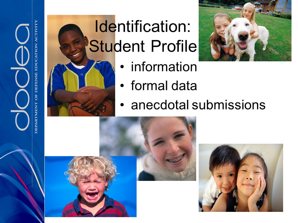 Identification: Student Profile information formal data anecdotal submissions