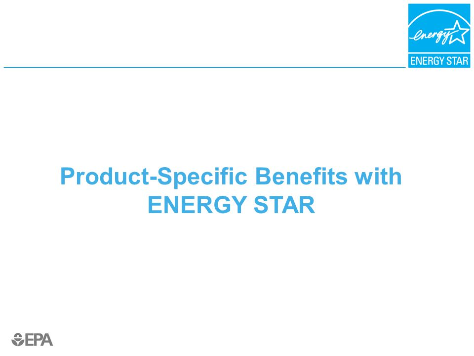 Product-Specific Benefits with ENERGY STAR