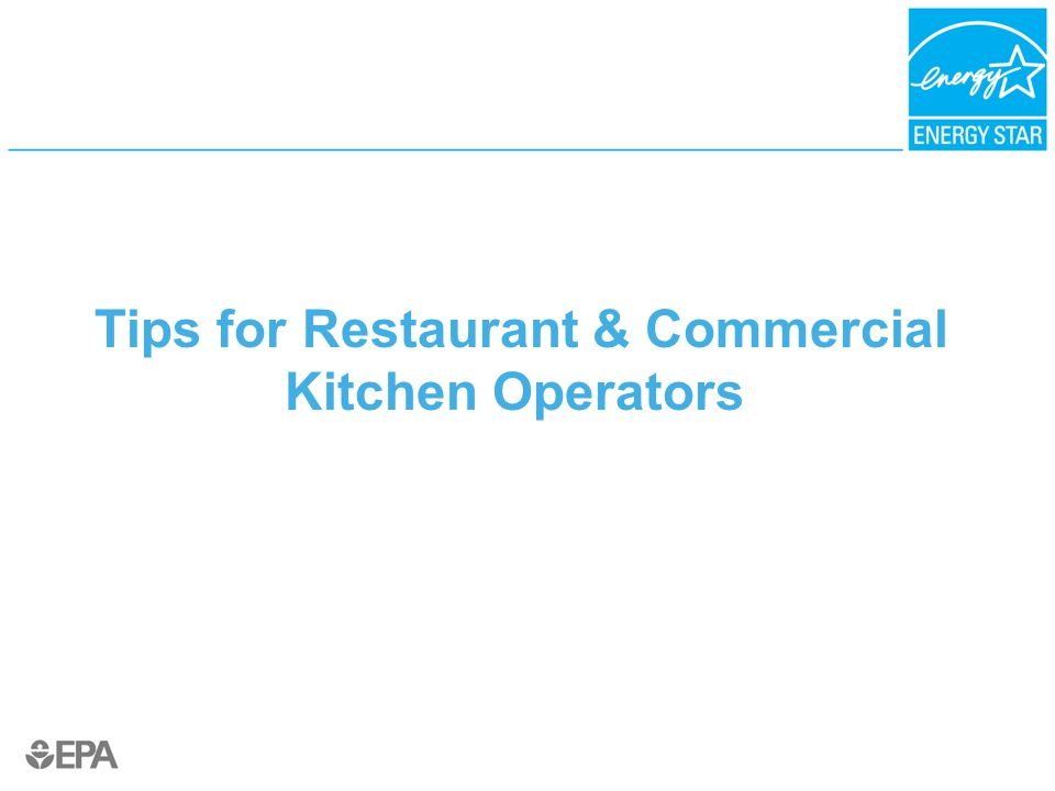 Tips for Restaurant & Commercial Kitchen Operators