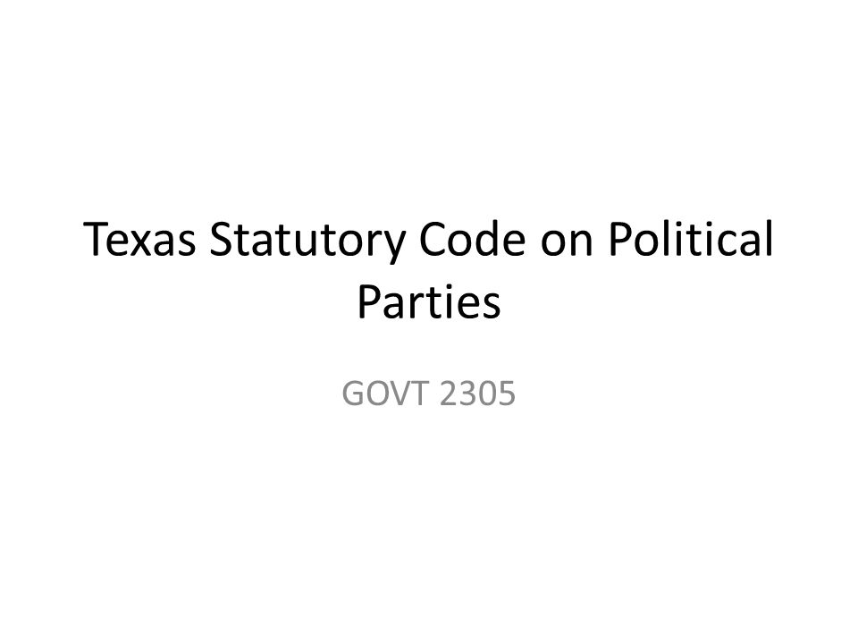 Texas Statutory Code on Political Parties GOVT 2305