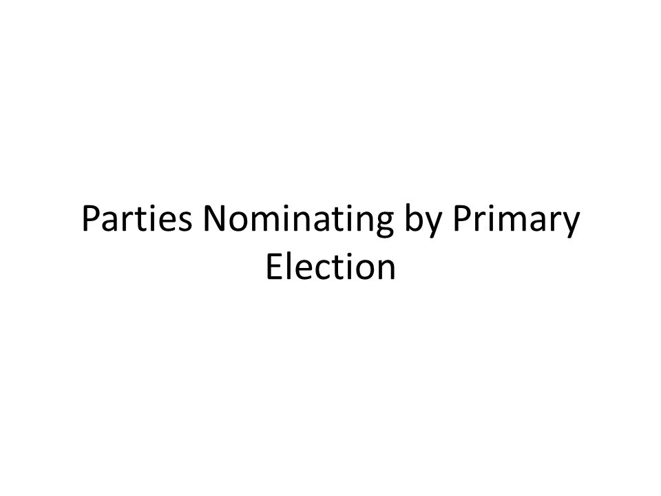 Parties Nominating by Primary Election