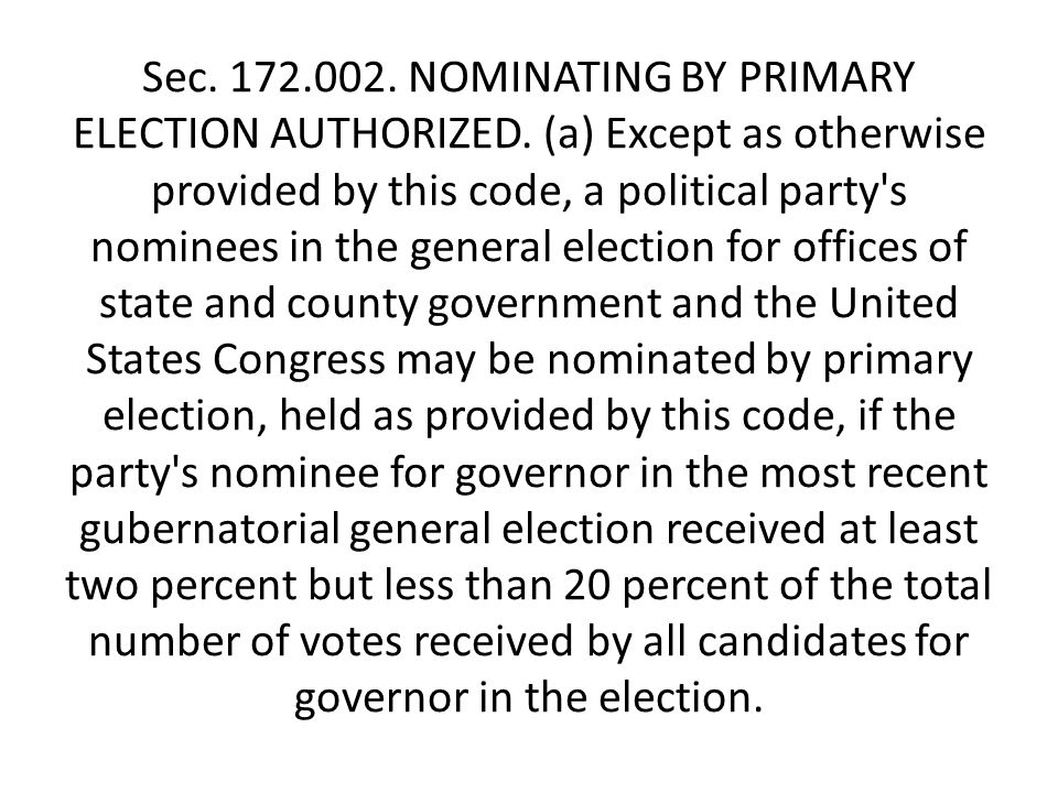Sec. 172.002. NOMINATING BY PRIMARY ELECTION AUTHORIZED.
