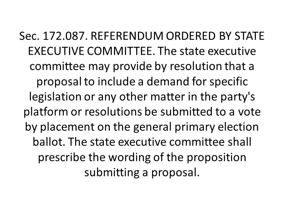 Sec. 172.087. REFERENDUM ORDERED BY STATE EXECUTIVE COMMITTEE.