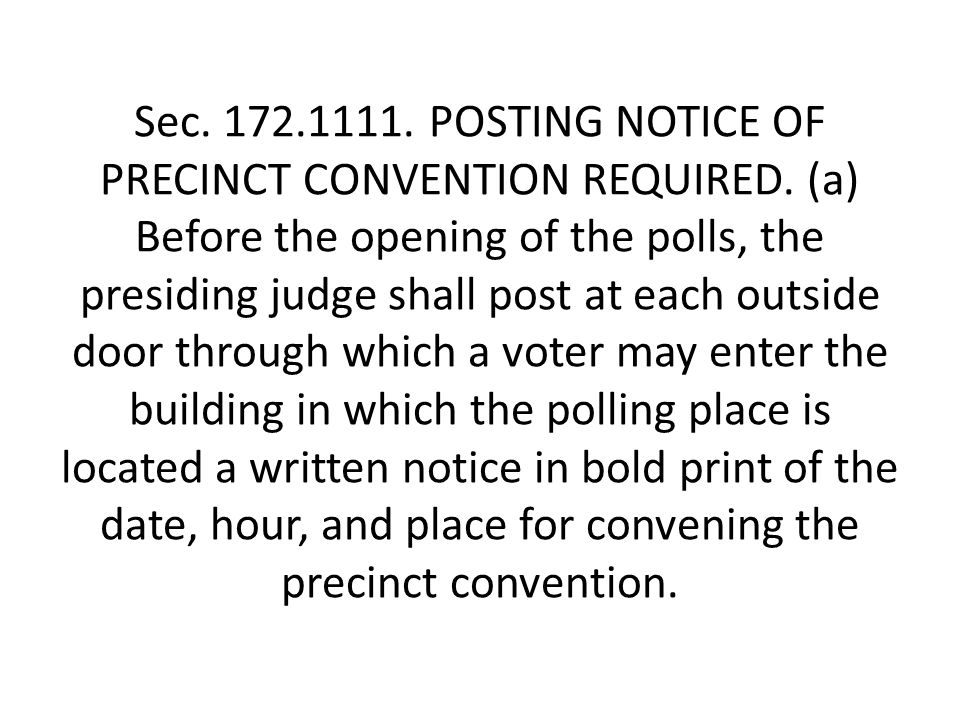 Sec. 172.1111. POSTING NOTICE OF PRECINCT CONVENTION REQUIRED.