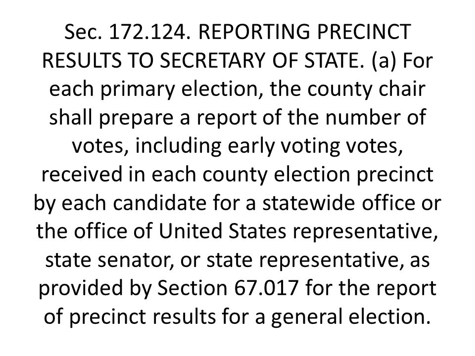 Sec. 172.124. REPORTING PRECINCT RESULTS TO SECRETARY OF STATE.