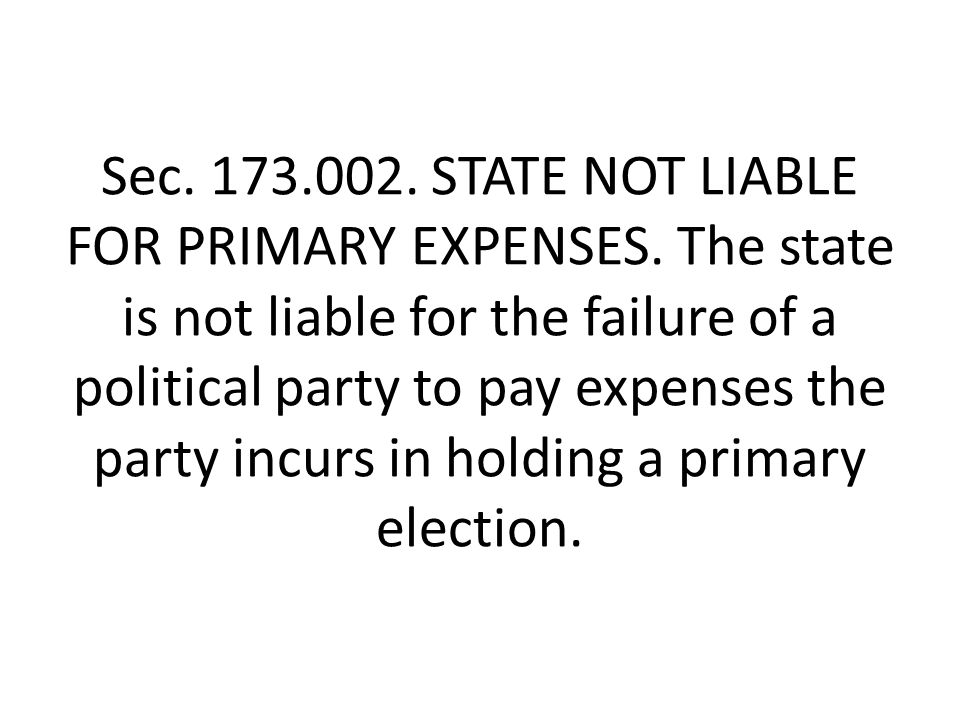 Sec. 173.002. STATE NOT LIABLE FOR PRIMARY EXPENSES.