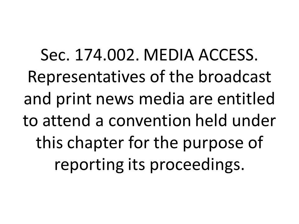 Sec. 174.002. MEDIA ACCESS.