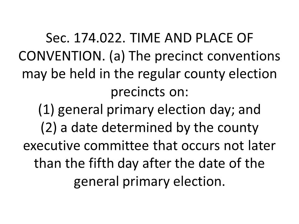 Sec. 174.022. TIME AND PLACE OF CONVENTION.