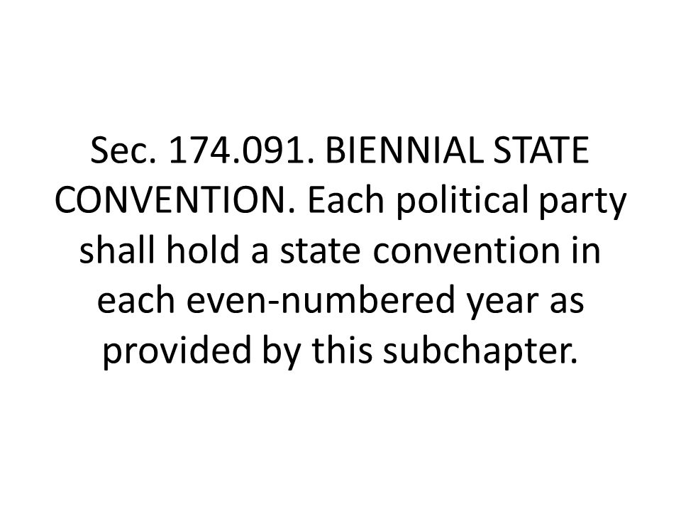 Sec. 174.091. BIENNIAL STATE CONVENTION.