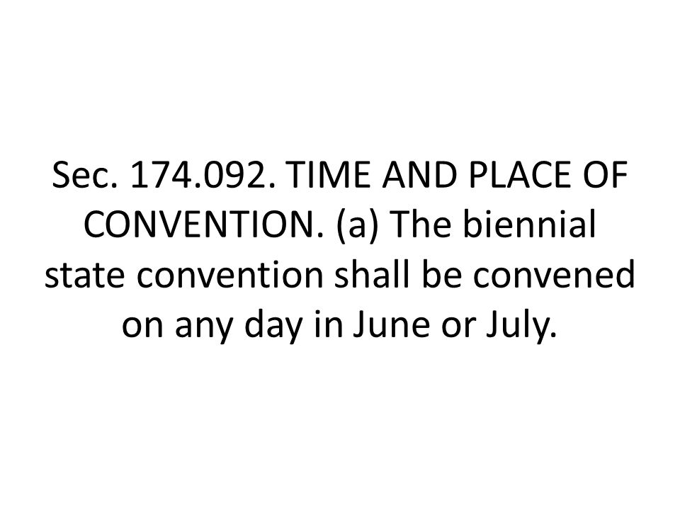 Sec. 174.092. TIME AND PLACE OF CONVENTION.