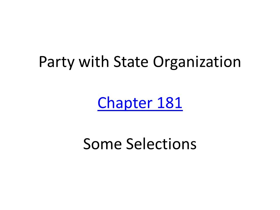 Party with State Organization Chapter 181 Some Selections Chapter 181