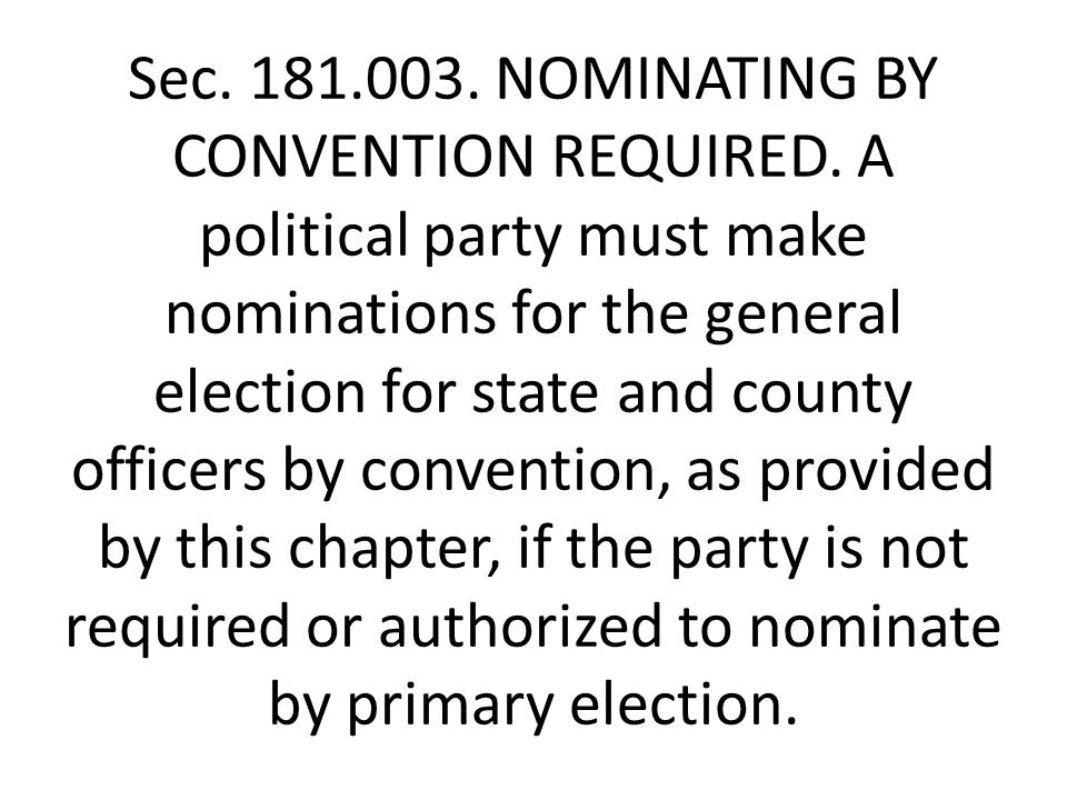 Sec. 181.003. NOMINATING BY CONVENTION REQUIRED.