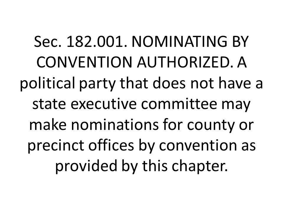 Sec. 182.001. NOMINATING BY CONVENTION AUTHORIZED.
