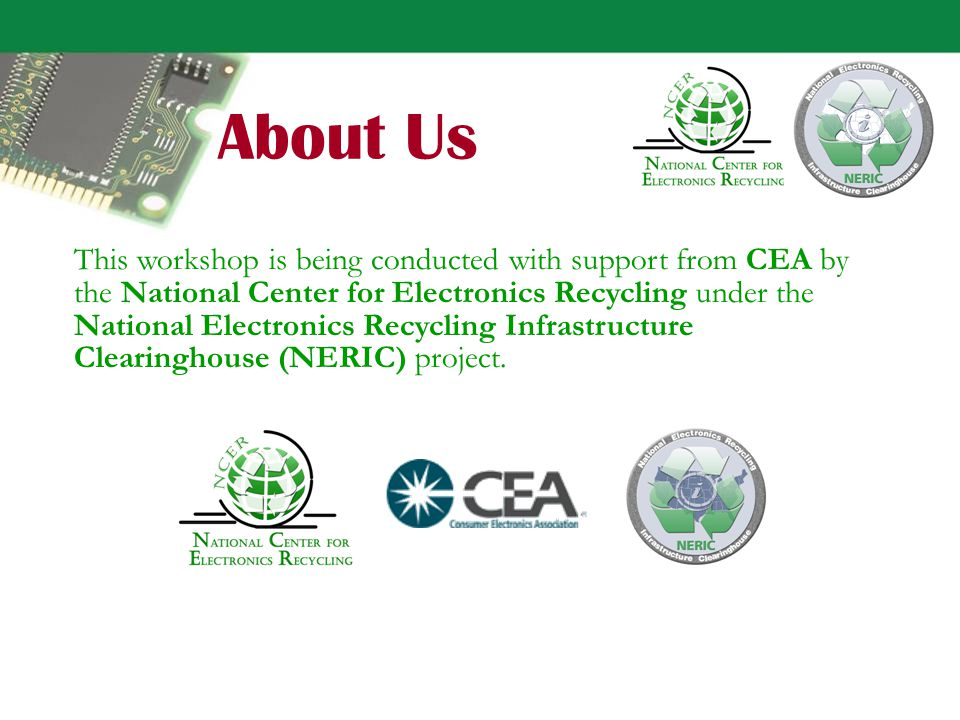 Overview NERIC and NCER – About Us Legislative Background Project Scope Coverage Covered Manufacturers/Retailers Reporting/Registration Requirements Financial/Operational Requirements Brands and Orphan Issues Product Design Requirements Timelines Trends & Outlook from CEA