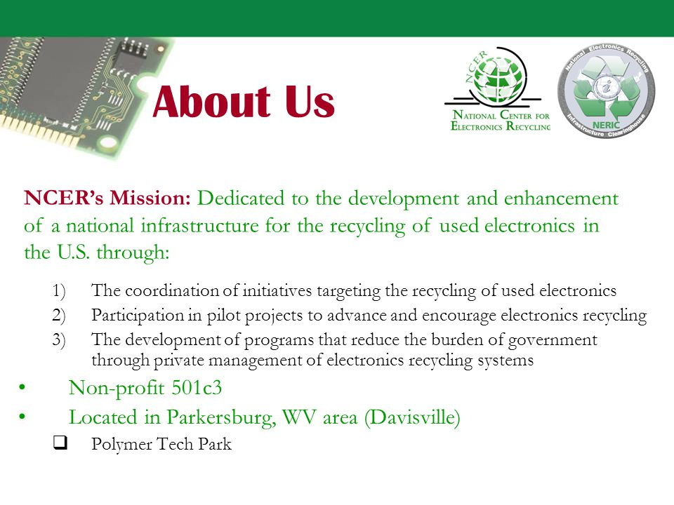 This workshop is being conducted with support from CEA by the National Center for Electronics Recycling under the National Electronics Recycling Infrastructure Clearinghouse (NERIC) project.