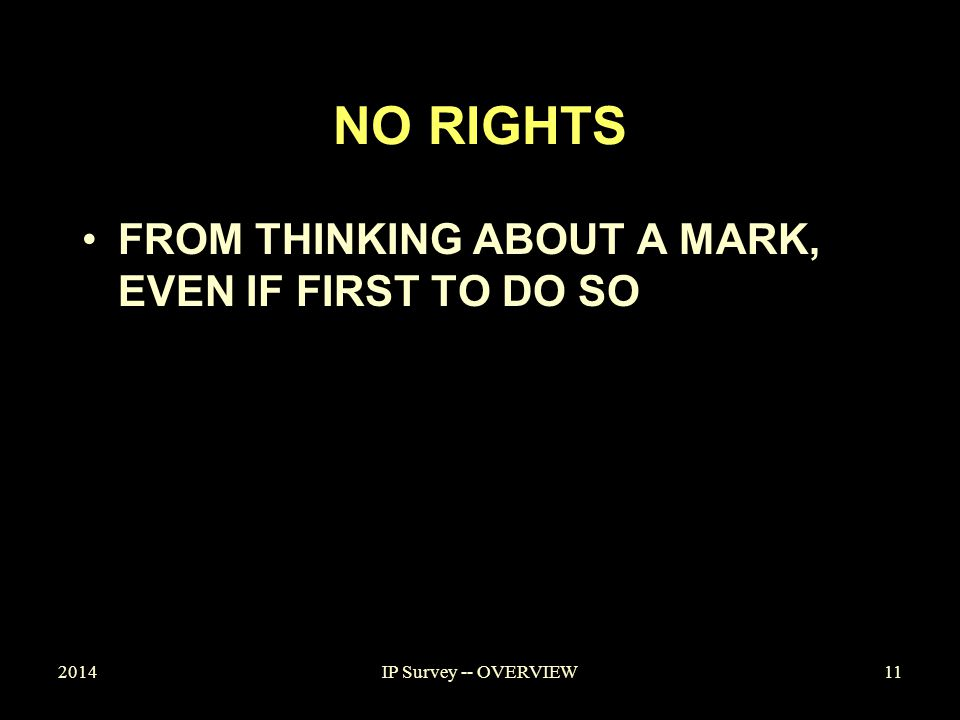 NO RIGHTS FROM THINKING ABOUT A MARK, EVEN IF FIRST TO DO SO 201411IP Survey -- OVERVIEW