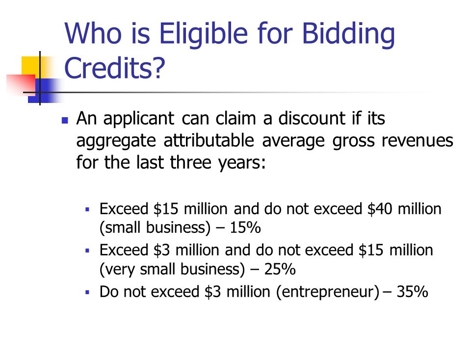 Who is Eligible for Bidding Credits.