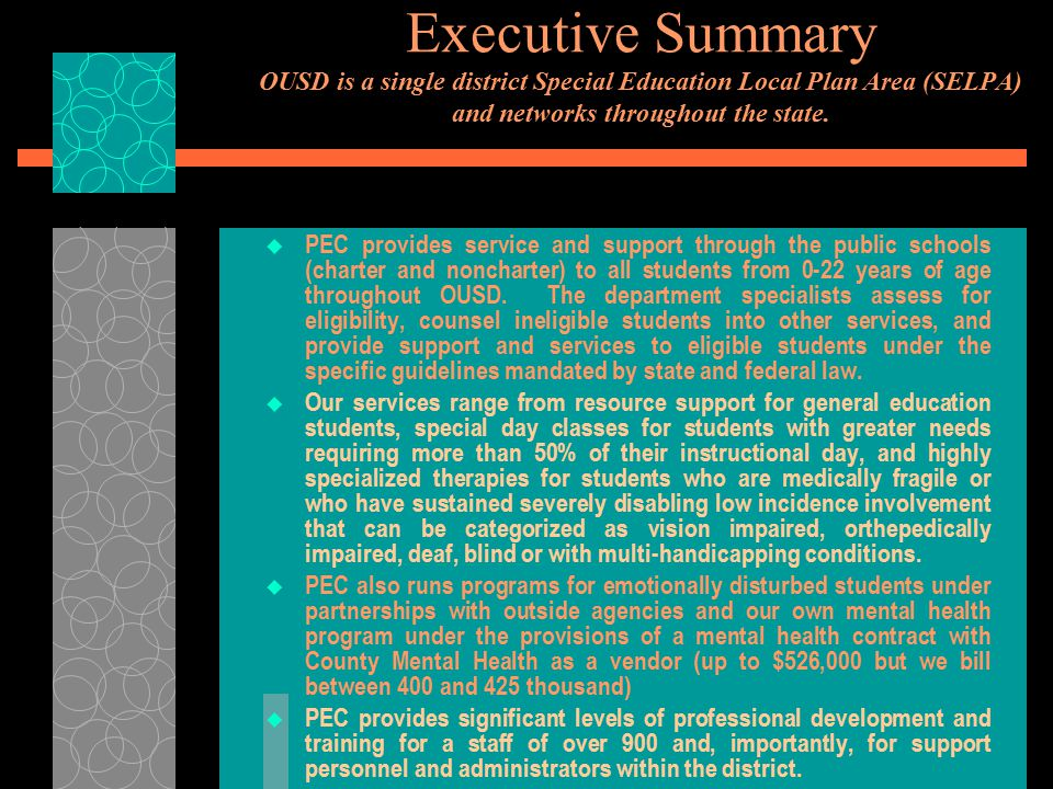 Executive Summary OUSD is a single district Special Education Local Plan Area (SELPA) and networks throughout the state.