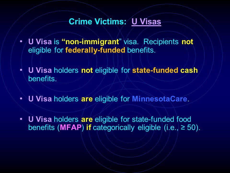 Crime Victims: U Visas U Visa is non-immigrant visa.