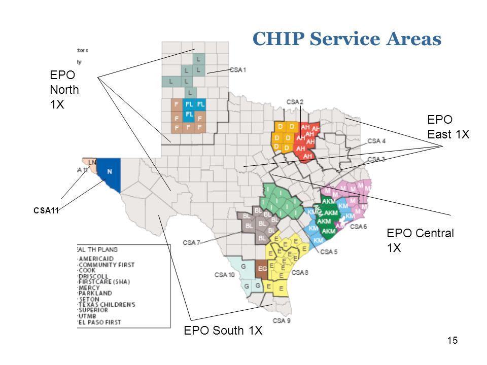 15 CSA11 EPO North 1X EPO East 1X EPO Central 1X EPO South 1X CHIP Service Areas