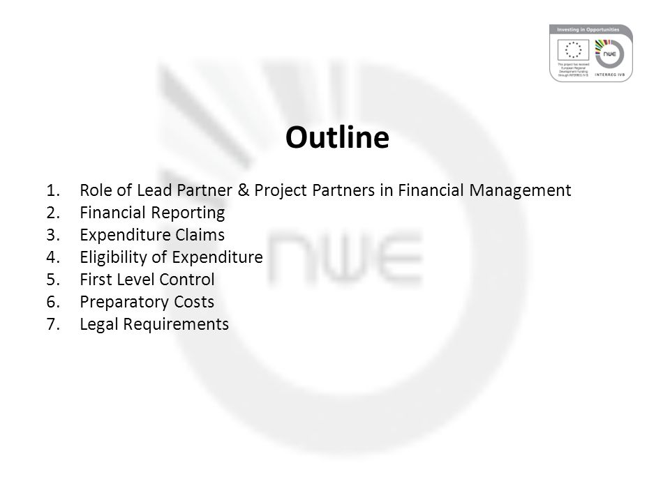 Devolved legal and financial responsibility The Lead Partner ensures sound management and the delivery of outputs drafts the Partnership Agreement, establishing mutual rights, obligations and duties among project partners.